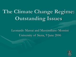 The Climate Change Regime: Outstanding Issues