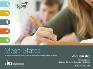 Jack Buckley  Commissioner National Center for Education Statistics  February 21, 2013