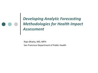 Developing Analytic Forecasting Methodologies for Health Impact Assessment