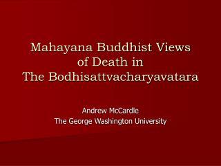 Mahayana Buddhist Views  of Death in The Bodhisattvacharyavatara