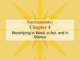 Sacraments:  Chapter 4