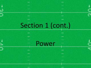 Section 1 cont.  Power