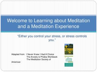 Welcome to Learning about Meditation and a Meditation Experience