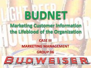 BUDNET Marketing Customer Information the Lifeblood of the Organization