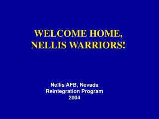 WELCOME HOME, NELLIS WARRIORS