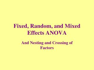 Fixed, Random, and Mixed Effects ANOVA