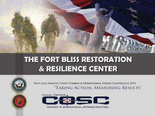 THE FORT BLISS RESTORATION   RESILIENCE CENTER