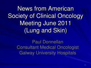 News from American Society of Clinical Oncology Meeting June 2011 Lung and Skin