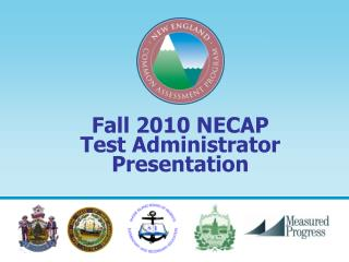 fall 2010 necap test administrator presentation