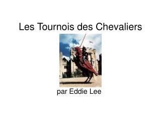 Les Tournois des Chevaliers