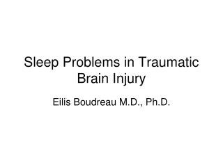 Sleep Problems in Traumatic Brain Injury