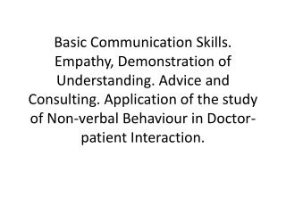 Basic Communication Skills. Empathy, Demonstration of Understanding. Advice and Consulting. Application of the study of