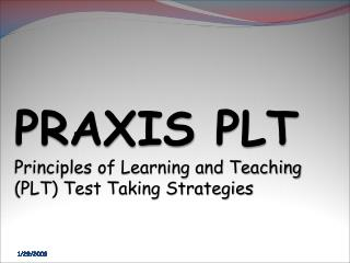 PRAXIS PLT Principles of Learning and Teaching PLT Test Taking Strategies