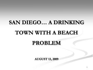 SAN DIEGO  A DRINKING TOWN WITH A BEACH PROBLEM
