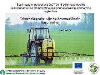 Eesti maaelu arengukava 2007-2013 p llumajandusliku keskkonnatoetuse alammeetme keskkonnas bralik majandamine algkoolitu