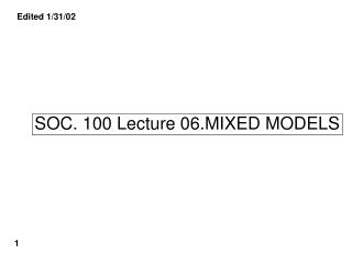 SOC. 100 Lecture 06.MIXED MODELS