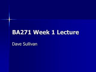 BA271 Week 1 Lecture