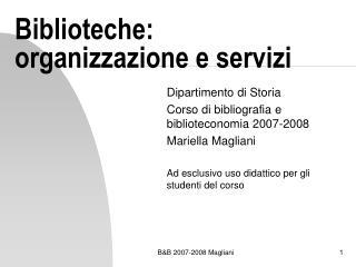 Biblioteche: organizzazione e servizi