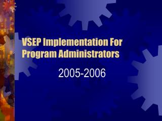 vsep implementation for program administrators