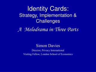 Identity Cards: Strategy, Implementation  Challenges  A  Melodrama in Three Parts