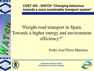 Freight road transport in Spain. Towards a higher energy and environment efficiency