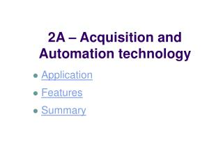 2A   Acquisition and Automation technology