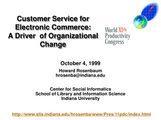 October 4, 1999 Howard Rosenbaum hrosenbaindiana  Center for Social Informatics                                   School