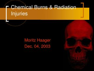 Chemical Burns  Radiation Injuries