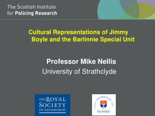 Cultural Representations of Jimmy    Boyle and the Barlinnie Special Unit    Professor Mike Nellis  University of Strath