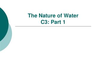 The Nature of Water C3: Part 1