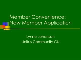 Member Convenience: New Member Application