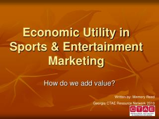 Economic Utility in Sports  Entertainment Marketing