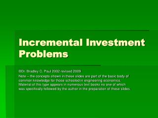Incremental Investment Problems