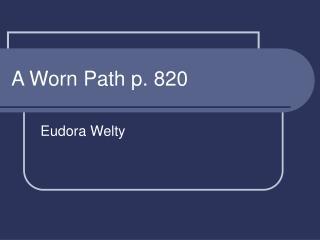 A Worn Path p. 820