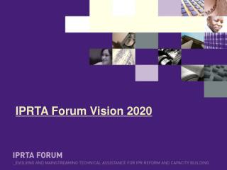 IPRTA Forum Vision 2020