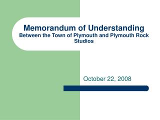 Memorandum of Understanding Between the Town of Plymouth and Plymouth Rock Studios