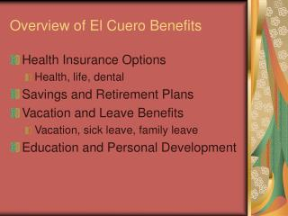 Overview of El Cuero Benefits