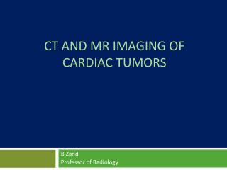 CT and MR Imaging of Cardiac Tumors