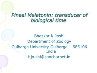 Pineal Melatonin: transducer of biological time