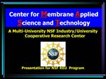 Center for Membrane Applied Science and Technology
