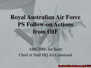 Royal Australian Air Force PS Follow-on Actions from OIF
