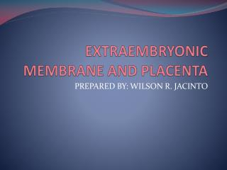 EXTRAEMBRYONIC MEMBRANE AND PLACENTA