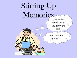 Stirring Up Memories