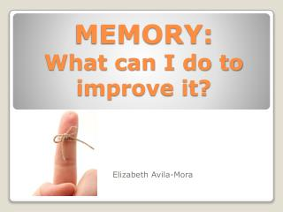 MEMORY:  What can I do to improve it