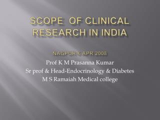 Scope  of clinical research in India  Nagpur-6 apr 2008