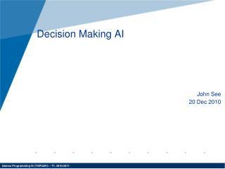 Decision Making AI