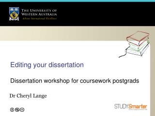 Editing your dissertation  Dissertation workshop for coursework postgrads