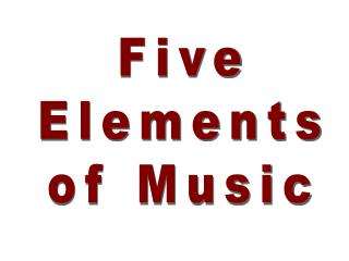 Five Elements of Music