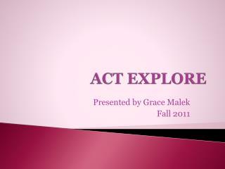 ACT EXPLORE
