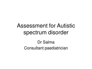 Assessment for Autistic spectrum disorder